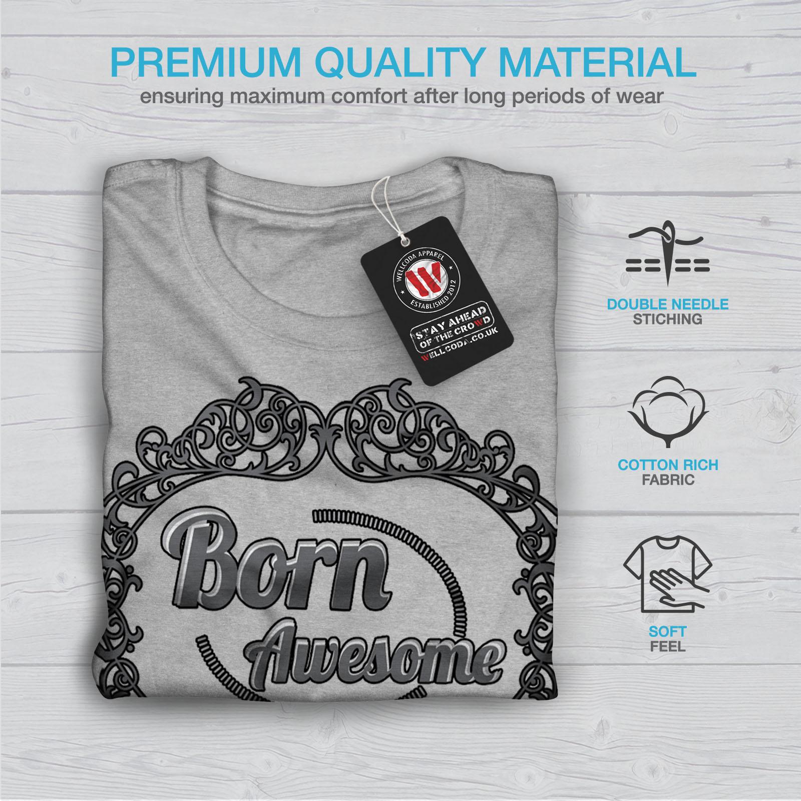Crazy Graphic Design Printed Tee Wellcoda Born Awsome Cool Slogan Mens T-shirt