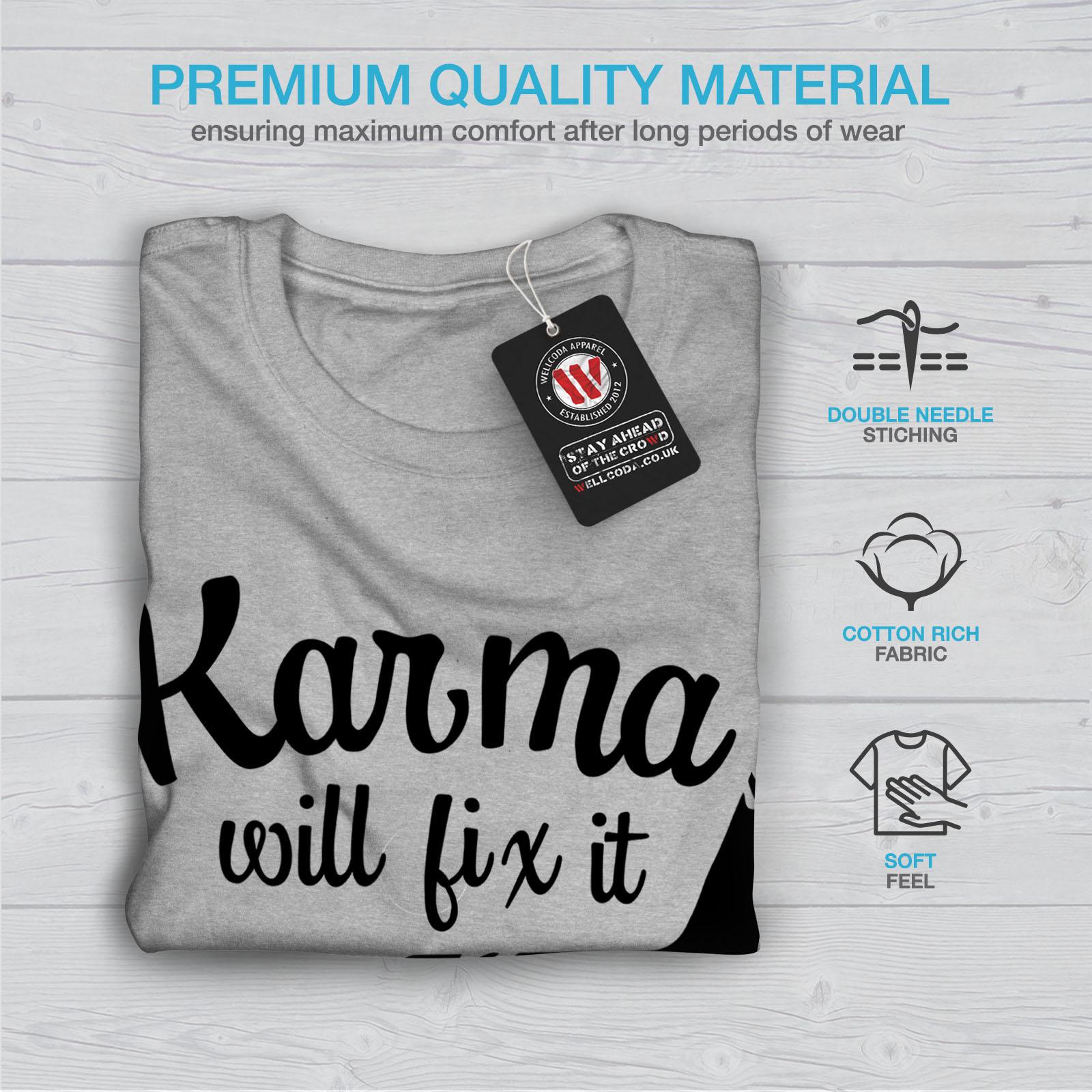 Wellcoda Karma Will Fix It Mens T-shirt Funny Graphic Design Printed Tee