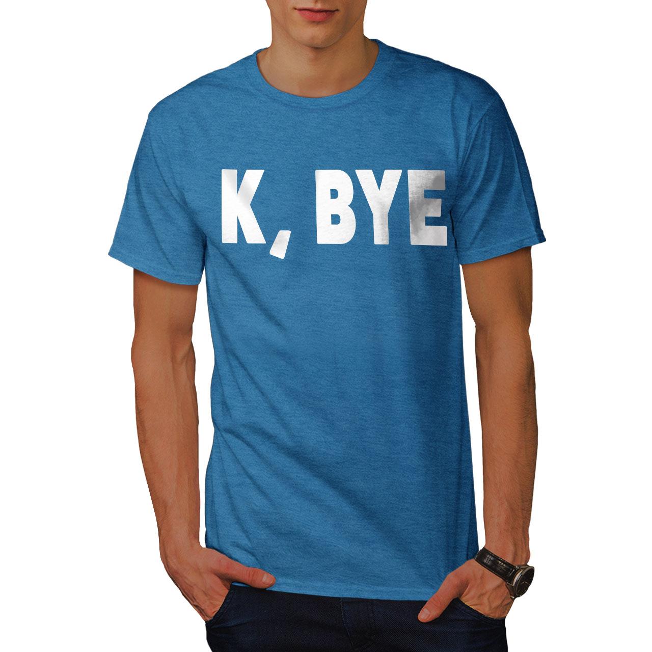 Wellcoda-K-Bye-See-You-Mens-T-shirt-Language-Graphic-Design-Printed-Tee