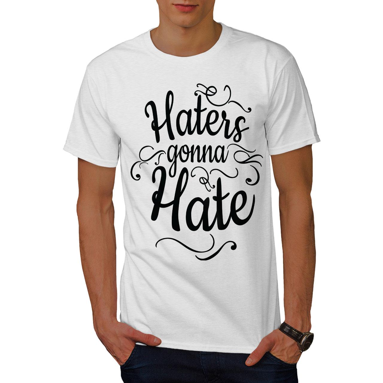 Wellcoda-Hasser-Gonna-Hate-Herren-T-Shirt-lustige-Grafikdesign-Printed-Tee Indexbild 9