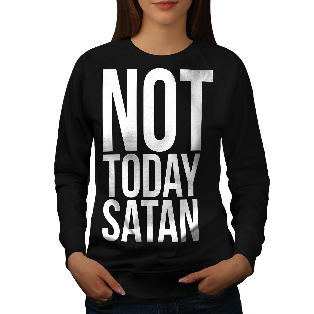 Occult Print Hooded Sweatshirt Wellcoda Not Today Satan Womens Hoodie