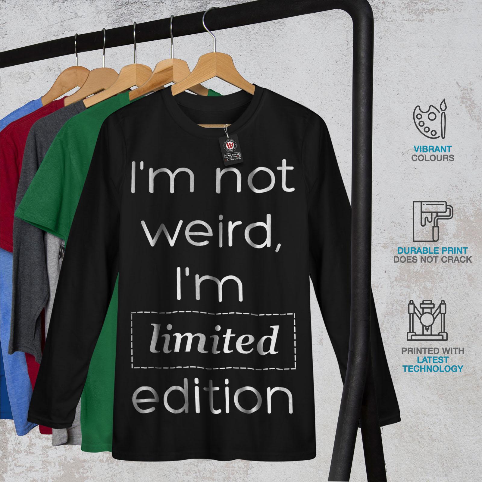 Edition Graphic Design Wellcoda Not Weird Slogan Mens Long Sleeve T-shirt