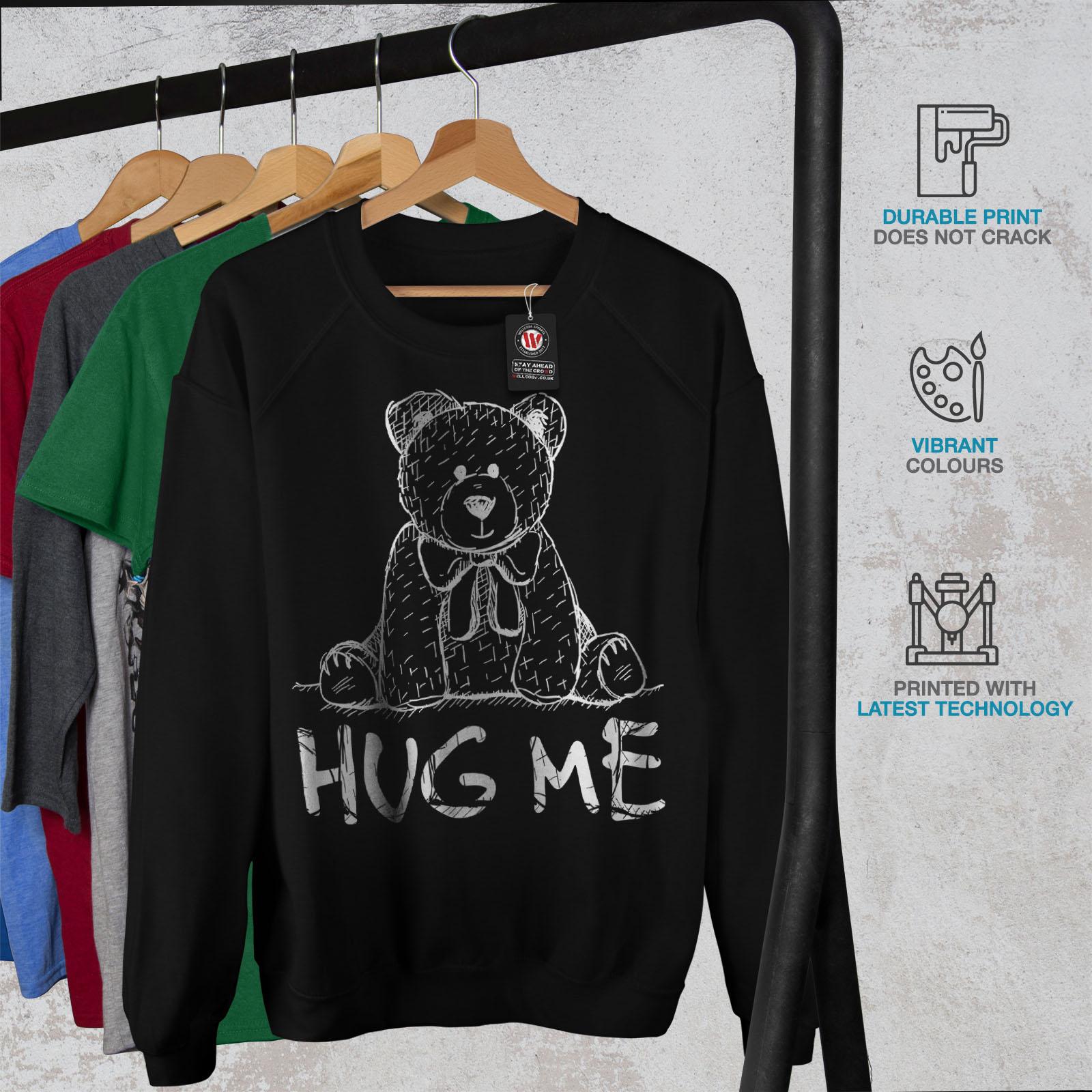 Wellcoda Hug Me Teddy Bear Womens Sweatshirt Nice /& Casual Pullover Jumper
